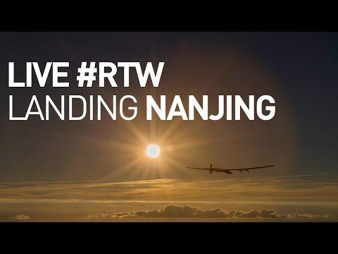 LIVE: Solar Impulse Airplane - Landing in Nanjing - #RTW Attempt