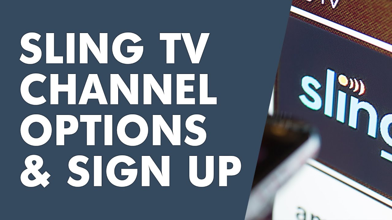 Sling TV Channel Options and Sign-up
