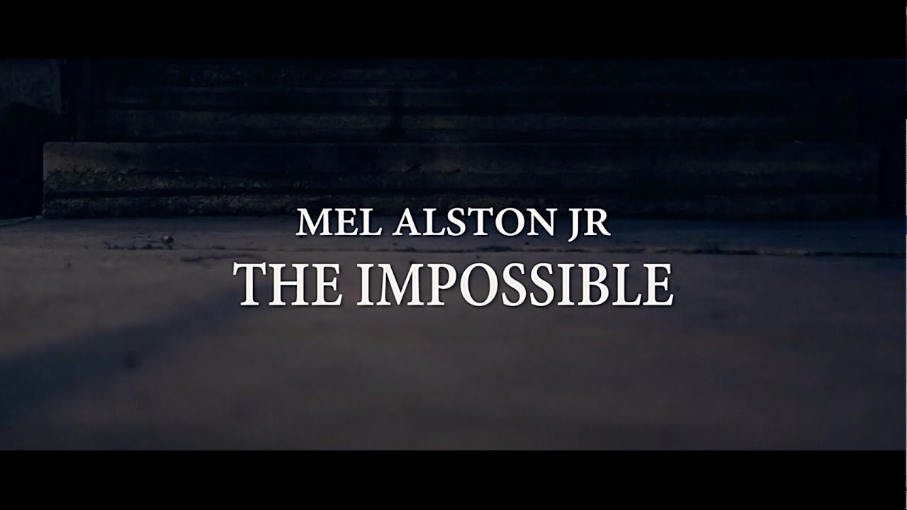 Mel Alston Jr - The Impossible feat. Jay Griffy