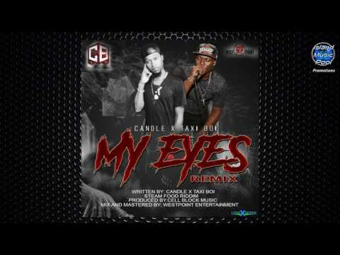 Candle ft Taxi Boi - My Eyes [ Clean Remix ] [Steam Food Riddim] - Soca 2017