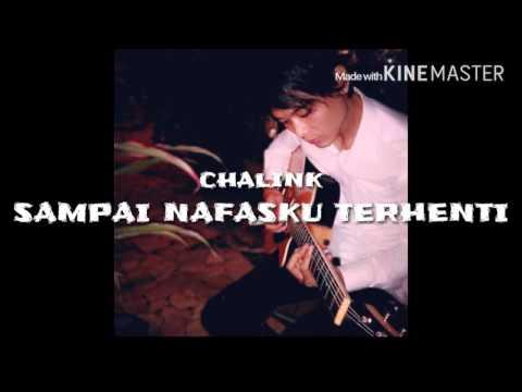 CHALINK - Sampai Nafasku Terhenti (Lirik/Lyrics).