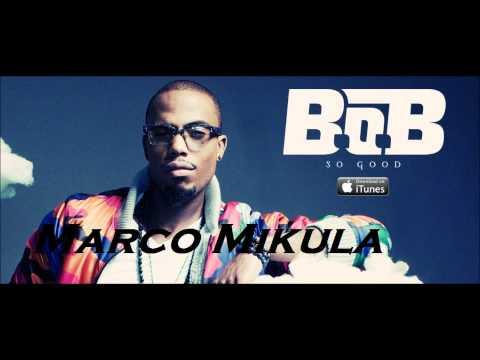 B.o.B - So Good [Instrumental & Download] Best On YouTube