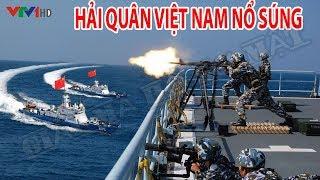 Hải Quân Việt Nam phải N Ổ S/Ú NG trước sự tr,uy đu,ổi ĐI/ÊN CU/ỒNG của Tàu Trung Quốc ở Biển Đông