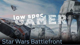 LowSpecGamer: running Star Wars Battlefront Beta under the minimum requirements