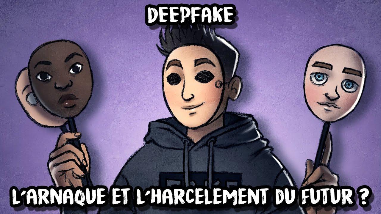 LMPC23 - DeepFake : L'arnaque et harcèlement du futur ?