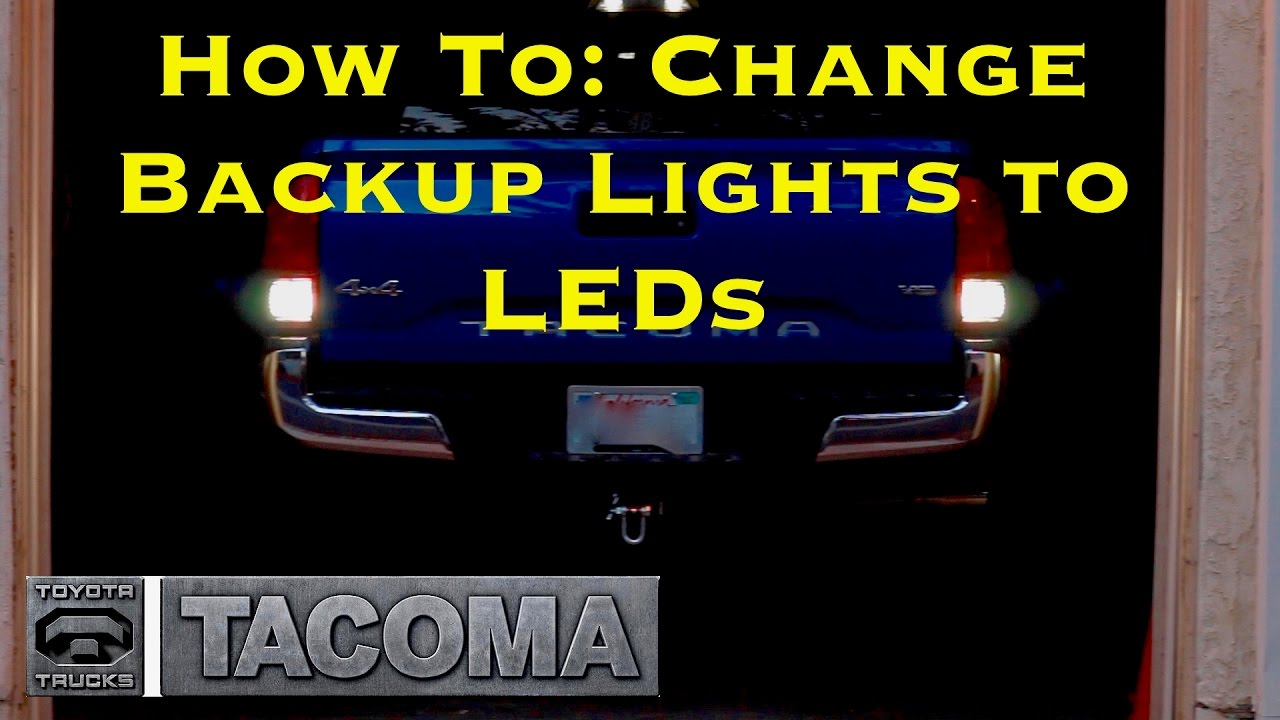 How To Change Backup Lights Reverse Leds 2016 Tacoma Tim S Garage Ep 14