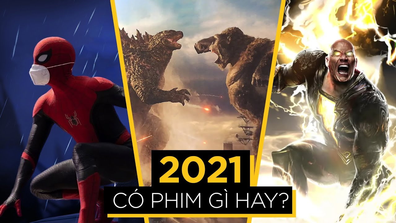 44 PHIM ĐÁNG MONG CHỜ NHẤT 2021
