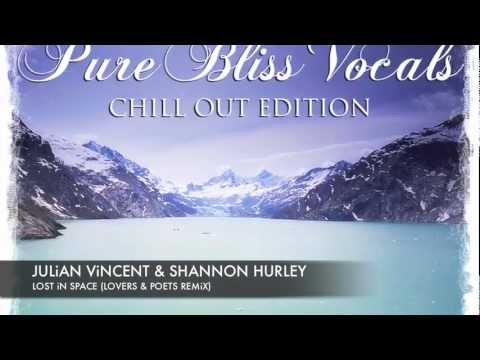 Julian Vincent & Shannon Hurley - Lost In Space (Lovers & Poets Remix) [Chill Out Edition]