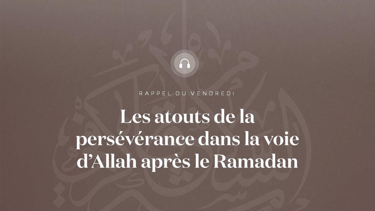 Les atouts de la persévérance dans a voie d'Allah après le Ramadan - Cheikh Abdelmadjid Rahmani