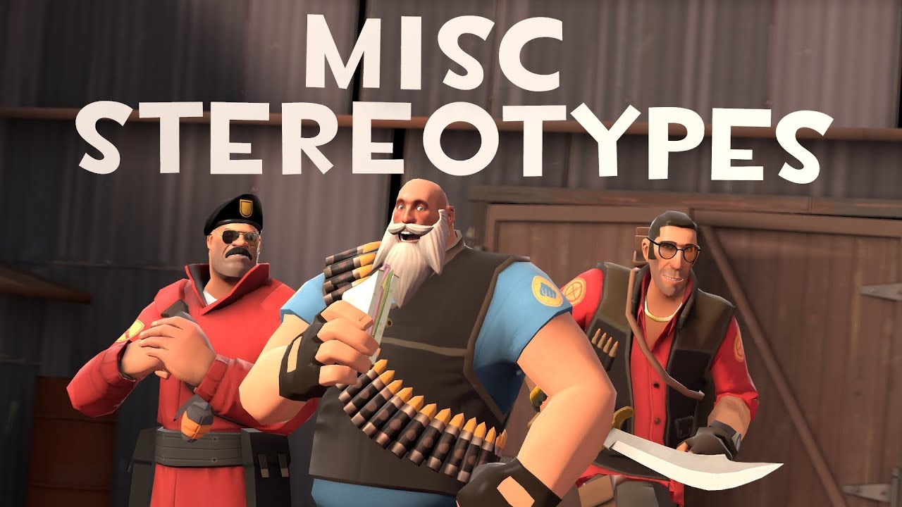 [TF2] Misc Stereotypes! Episode 1: Multi-Class