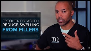 """FAQ: """"How can I reduce swelling after receiving fillers?"""""""