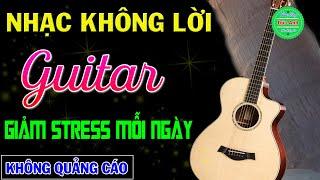 ❤️ Hòa Tấu Guitar Hải Ngoại Hay Nhất Giảm Căng Thẳng Mệt Mỏi Mỗi Ngày 🎼 Nhạc Không Lời Phòng Trà