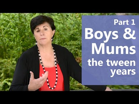 Boys & Mums: the tween years (Part 1 of 2) Maggie Dent