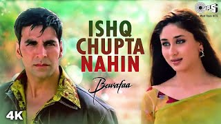 Ishq Chupta Nahi (Full Video Song) | Bewafaa
