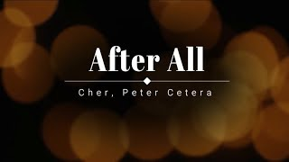 Cher, Peter Cetera - After All (Lyric Video) [HD] [HQ]
