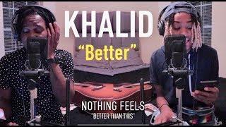 Khalid - Better (Duet Cover)   Jubril & Jemi  