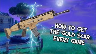 HOW TO GET THE GOLD SCAR EVERY GAME!!! (FORTNITE BATTLE ROYALE)