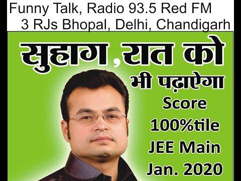 FUNNY TALK BY RADIO 3 RJs of Bhopal, Delhi, Chandigarh on Suhag, Raat ko Bhi Padhayega IIT-JEE Maths