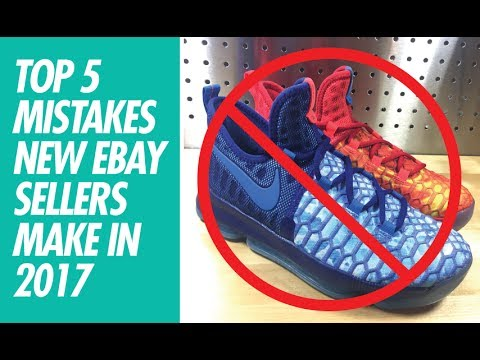 TOP 5 MISTAKES NEW EBAY SELLERS MAKE IN 2017!