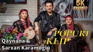 Qaynana  Sərxan Kərəmoğlu - Popuri
