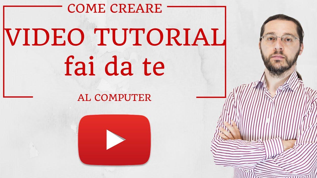 Come creare video tutorial fai da te youtube for Creare oggetti utili fai da te