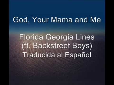 God, Your Mama and MeFlorida Georgia Line Ft Backstreet Boys Traducida en Español