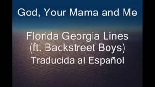 god your mama and me florida georgia lines ft backstreet boys traducida en espaol