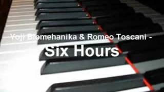 Yoji Biomehanika & Romeo Toscani - Six Hours