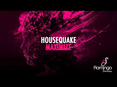 Housequake - Maximize (Original Mix) [Flamingo Recordings]