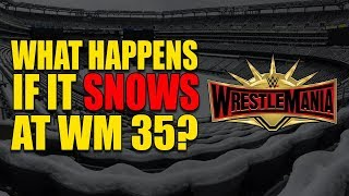 It Could Rains or Snow At WrestleMania 35! Will WWE Cancel it?