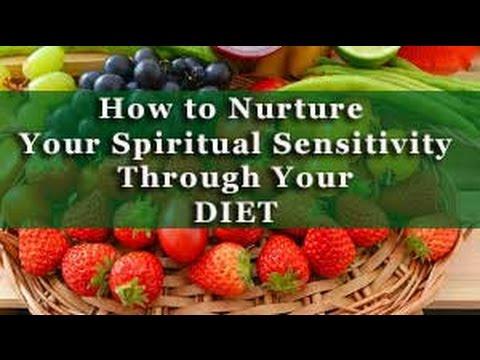 How to Nurture Your Spiritual Sensitivity Through Your Diet