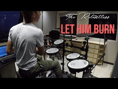 The Relentless - Let Him Burn [Drum Cover] (Deal With The Devil Contest)