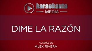 KaraoKanta - Alex Rivera - Dime la razón