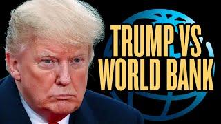 Trump Challenges World Bank on China | China Uncensored