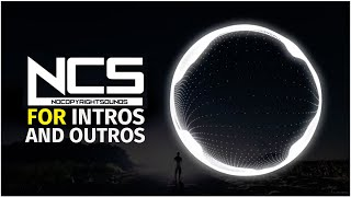 Top 10 NCS Songs for Intro/Outro | Best Intro Songs