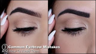 Eyebrow Mistakes To Avoid | Top 3 Common Mistakes | TheMakeupChair