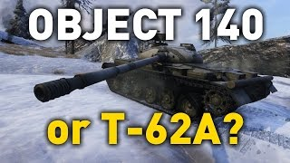 World of Tanks || Object 140 vs T62A