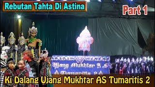 Ki Dalang Ujang Mukhtar AS Tumaritis 2 - Rebutan Tahta Di Astina Part 1