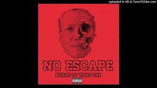 No Escape - Burns ft. Yxng Tay