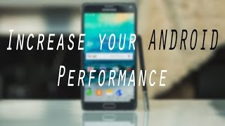 Increase your Android performance |Tips and Hacks| Latest