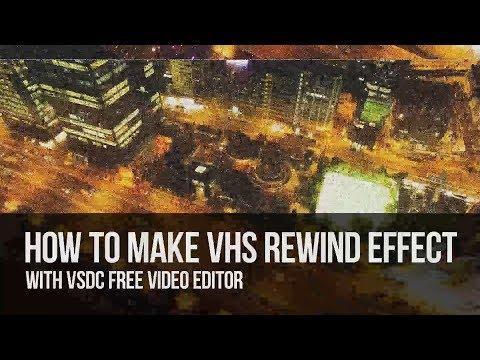 Lifehack: create VHS Rewind effect with VSDC Free Video Editor