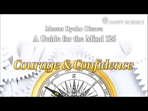 Courage & Confidence - A Guide for the Mind 126