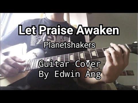 Let Praise Awaken (Planetshakers) Guitar Cover v2.0 | Edwin Ang