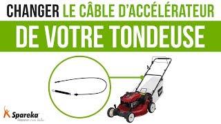 Comment changer le câble d'accélérateur de votre tondeuse ?