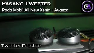 Cara memasang tweeter twiter tweter di All New Xenia - Avanza