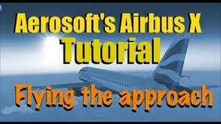 HOW TO FLY THE APPROACH IN AIRBUS X FOR FSX