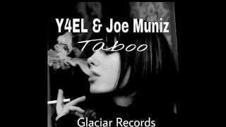 Y4EL & Joe Muniz   Taboo Original Mix FREE DOWNLOAD