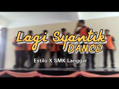 Lagi Syantik Dance by students of SMK Langgar | ESTILO PRODUCTION