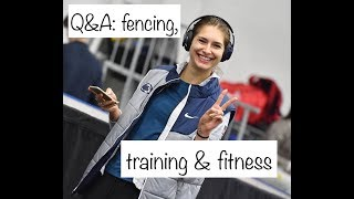 Q&A about Fencing, Nutrition, Training