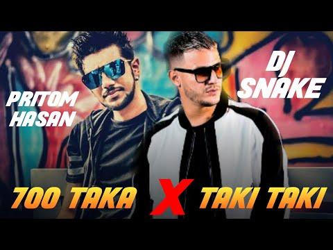 DJ Snake-Taki Taki VS Pritom Hasan-700 Takar Gaan